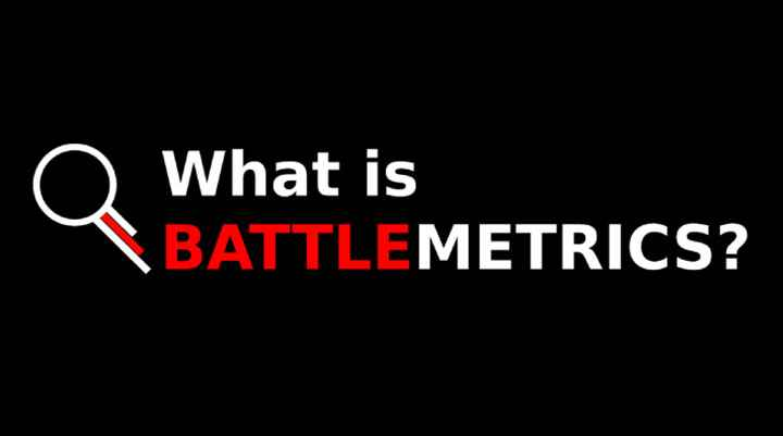 What Is Battlemetrics? Know Everything About It